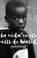 La vida en els ulls de Walid per sasharbos3