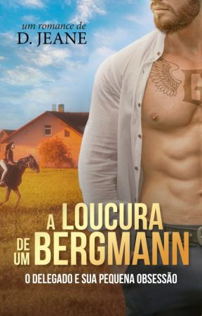 A Loucura de um Bergmann by missandrade