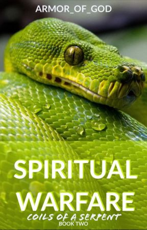 Spiritual Warfare BOOK 2 (Coils of a Serpent) by Armor_of_God