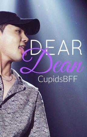 Dear Dean ~Dean Kpop Fanfic~ by CupidsBFF