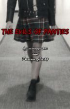 The Evils of Panties (Slow Updates) by savinggoddess