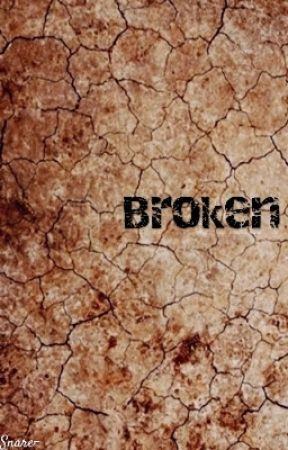 Broken by -Snare-