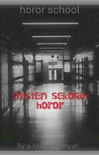 misteri sekolah horor oleh aidajihanfithriyah_