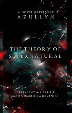 The Theory of Supernatural by Azullyn