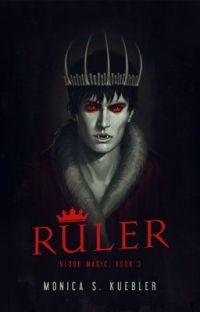 Ruler [Blood Magic, Book 3] cover