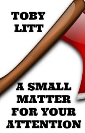 A Small Matter for Your Attention by TobyLitt