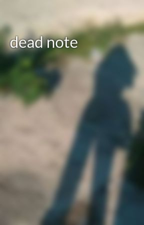 dead note  by J_Sadalsuud