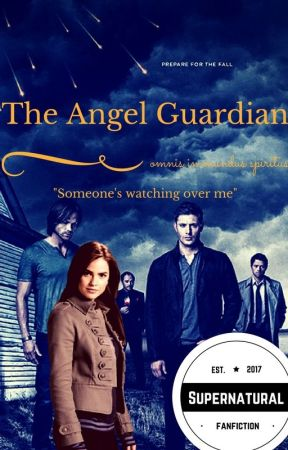 The Angel Guardian - Supernatural [COMPLETED ✔] by AthenaLentz