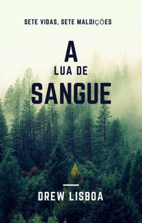 SETE VIDAS, SETE MALDIÇÕES. A LUA DE SANGUE. by lisboadrew