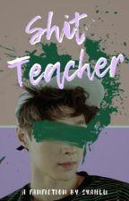 Shit Teacher by syyyahluuu