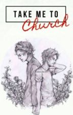 Take Me To Church(Larry Stylinson) by bloodhazetaegukk