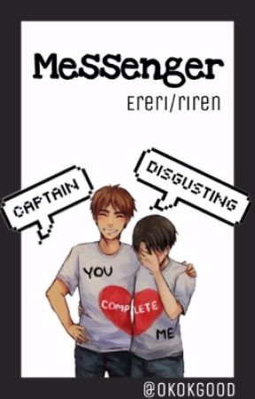 Messenger [ereri/riren] by okokgood