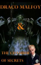Draco Malfoy and the Chamber of Secrets (BOOK 2 of 7) by malfoy101
