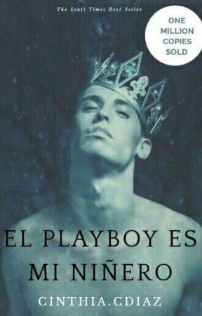 El Playboy Es Mi Niñero © by Escritora_Ccd17