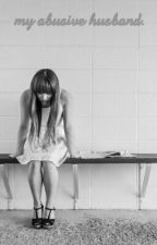 abusive husband H.S by NyrissaDandridge