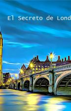 El Secreto de Londres by 00lopezoriol