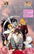 Death Note Imagines by adventuretimefanitc