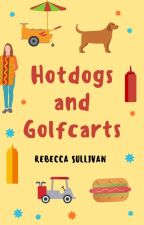Hotdogs and Golfcarts by Troplet