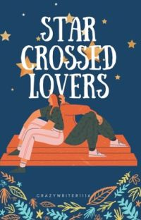STAR CROSSED LOVERS (COMPLETED)✔ cover