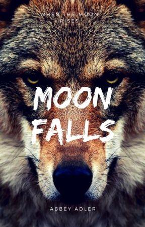 Moon Falls by AbbeyAdler