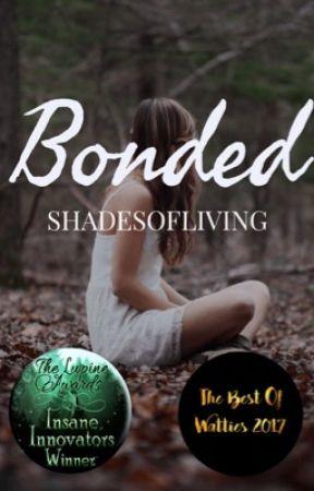Bonded ✔️ by shadesofliving