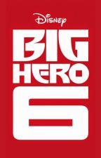 Big Hero Six x Male!Reader by K-chann