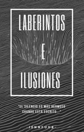 Laberintos e Ilusiones - Poemas by aethiopica