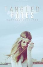 Tangled Fates by DazedAndConfused