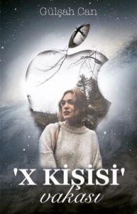 'X KİŞİSİ' VAKASI (TAMAMLANDI) cover
