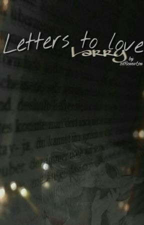 Letters to Love | Larry by 28RosesLou