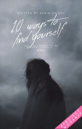 10 Ways to Find Yourself |Book 3| by -little-devil