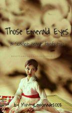 Those Emerald Eyes (Scarlet Heart fanfic) by MintyLemonade2002