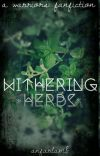 WITHERING HERBS || A Warriors Fanfiction cover