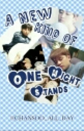 A New Kind Of One Night Stand (Editing) by CHANSOO_ALL_DAY