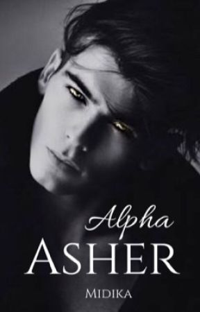 Alpha Asher | Completed ✔️ by Midika