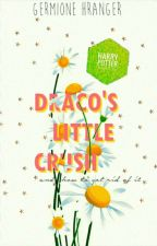 Draco's Little Crush (and how to get rid of it) | Dramione by nymphadored