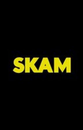 - SKAM - by RocioVazquez2002
