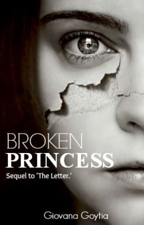 Broken Princess: Sequel to The Letter by giovi_byg21