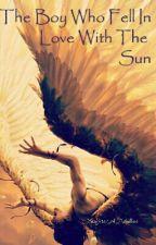 Το αγόρι που ερωτεύτηκε τον ήλιο by artsandfables