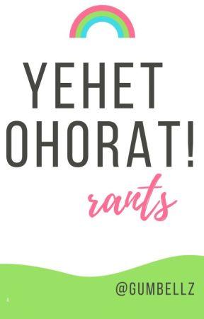 ⭐Yehet,Ohorat!⭐↪RANTS↩ by gumbellz