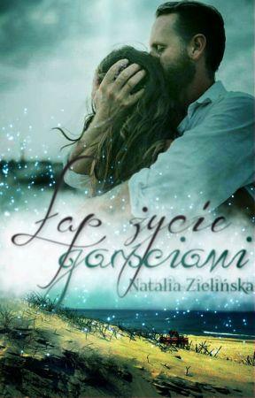 Łap życie garściami by Natalie_Woolley