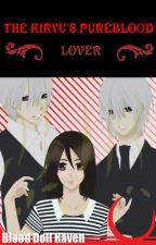 Vampire Knight: The Kiryu's Pureblood Lover by BloodDollRaven