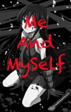 Me And MySelf by A_R_E_fever