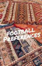 football preferences by -bellerin