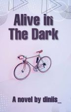 Alive In The Dark by diniis_