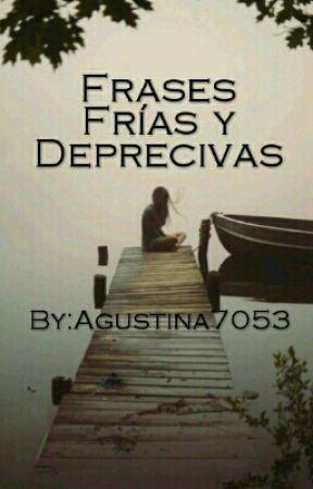 Frases Frías y Depresivas by Agustina7053