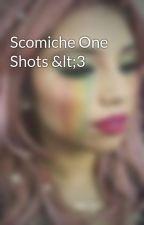 Scomiche One Shots <3 by ptxhollyxoxo