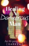 Healing A Dangerous Man [An M-preg Story] cover