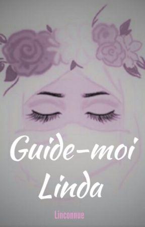 Guide-moi - Linda [Terminée] by Linconnue