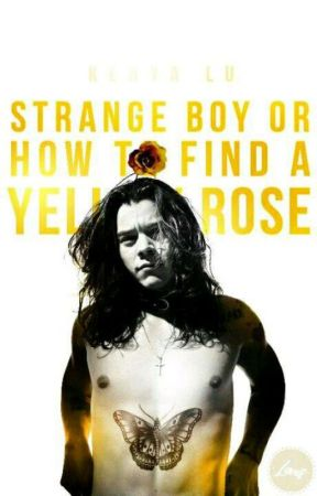 [STRANGE BOY] or how to find a yellow rose by weykeny